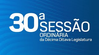 30ª Sessão Ordinária da Décima Oitava Legislatura - TV CÂMARA ITANHAÉM