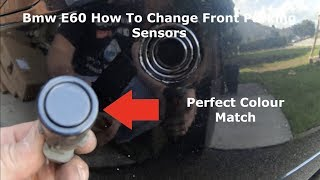 Bmw E60 E61 How To Change Front Parking Sensors & Colour Coded To Match