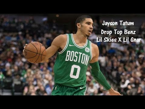 Jayson Tatum Mix - Drop Top Benz (feat. Lil Skies) (Lil Gnar)