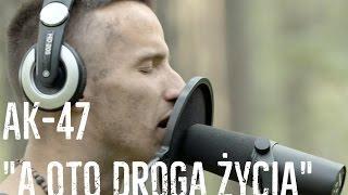 AK-47 - A Oto Droga życia (Wersja Live)