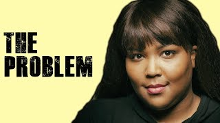 Download The PROBLEM With Lizzo Mp3 and Videos