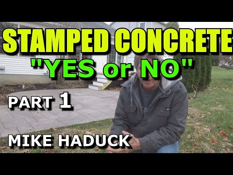 STAMPED CONCRETE(YES or NO?)Mike Haduck