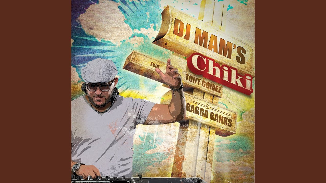 Chiki (feat. Tony Gomez & Ragga Ranks) (Extended Version) #1