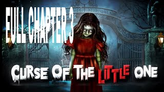 Curse Of The Little One Chapter 3 Walkthrough