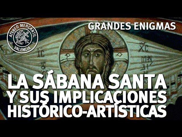 La Sábana Santa y sus Implicaciones Histórico-Artísticas