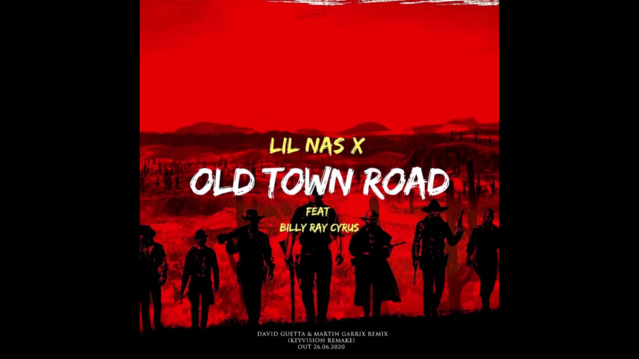 Lil Nas X -Old Town Road ft.Billy Ray Cyrus (David Guetta & Martin Garrix Remix)