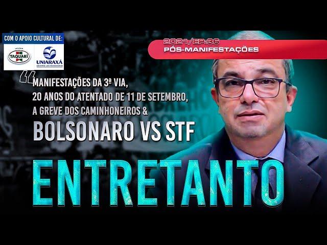 Pós-manifestações - ENTRETANTO 14 DE SETEMBRO