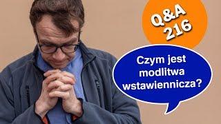 Czym jest modlitwa wstawiennicza? [Q&A#216] Remigiusz Recław SJ