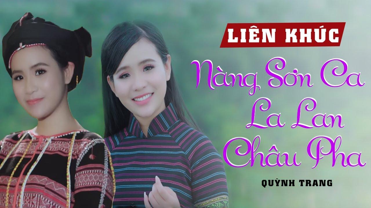 LK Nàng Sơn Ca- Tình nàng La Lan- Nỗi buồn Châu Pha - Quỳnh Trang