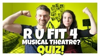 ARE U FIT FOR MUSICAL THEATRE QUIZ! |  Matt Harrop | Ridout