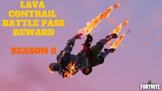 Fortnite - RARE LAVA CONTRAIL TIER 58 BATTLE PASS REWARD - SEASON 8 BATTLE ROYALE
