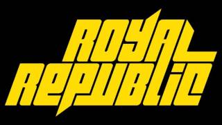 Royal Republic - Walk [Weekend Man]
