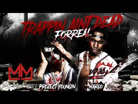 Project Youngin - Trappin Aint Dead (Ft Lil Marlo)[My Mixtapez Exclusive]