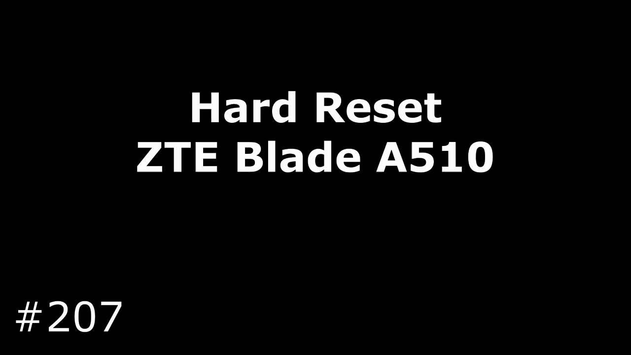 Hard Reset Zte Blade A510  Тыжпрограммист 01:24 HD