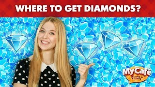 My Cafe: Where to get free diamonds?