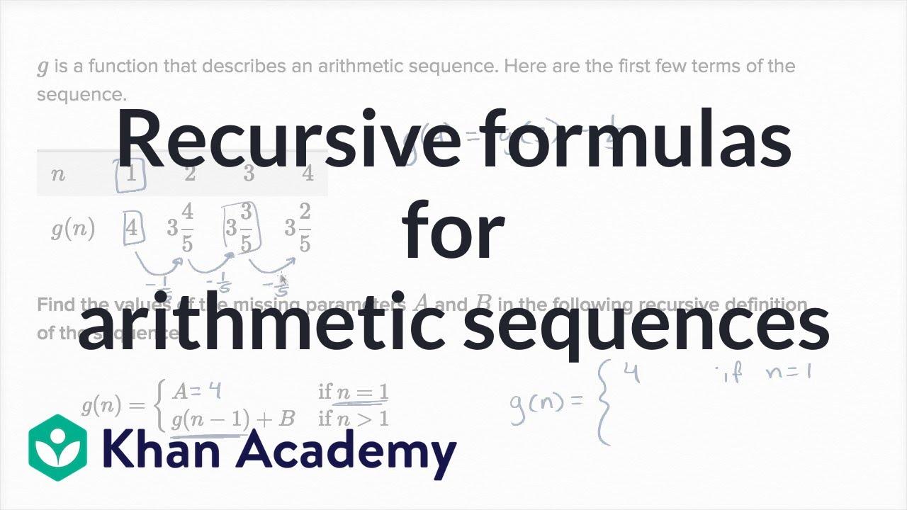 Recursive formulas for arithmetic sequences  Algebra (video