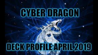 CYBER DRAGON DECK PROFILE APRIL 2019 YUGIOH!