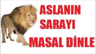 Aslan`ın sarayı Masalı- Aslan`ın sarayı Hikayesi