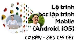 Lộ trình tự học lập trình di động (Android, iOS) cơ bản, siêu chi tiết