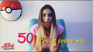 50 COSAS SOBRE MI // KLOE LA MARAVILLA