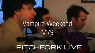 Vampire Weekend - M79 - Pitchfork Live