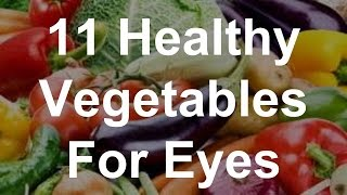 11 Healthy Vegetables For Eyes - Best Foods For Eyes