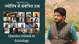 Nitin Kashyap LIVE | JYOTISH Queries | Dasha of Saturn and Jupiter |  Rahu Ketu | Combust Planet