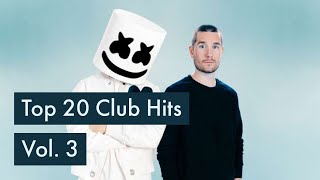 Top 20 Club Hits - EDM Songs - Vol. 3