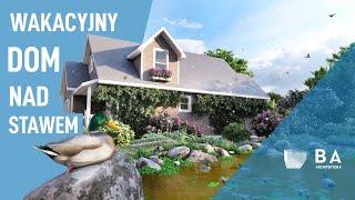 Wakacyjny dom nad stawem | Holiday house by the pond | BA ARCHITEKTURA | animation 3D