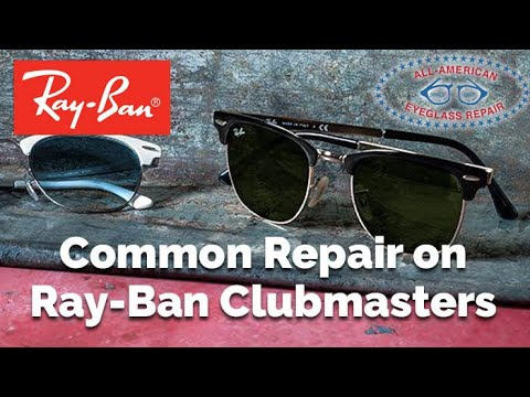 The Most Common Repair For Broken Ray-Ban Clubmasters | All American Eyeglass Repair
