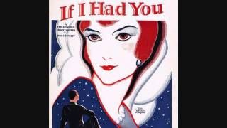 Broadway Broadcasters - If I Had You (1929)