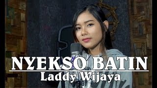 NYEKSO BATIN (cover) LADDY WIJAYA