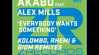 Akabu feat Alex Mills - Everybody Wants Something (Rhemi Remix)