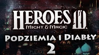 Podziemia i Diabły #2 | Heroes of Might & Magic III