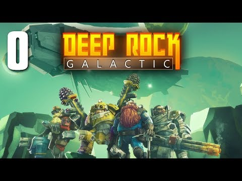 Deep Rock Galactic [0] The Unplanned Prologue