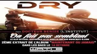 Download Video dry feat.docteur berize - on fait pas semblant (Pseudo video) MP3 3GP MP4
