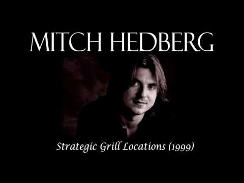 Strategic Grill Locations (1999) - Mitch Hedberg
