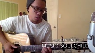 Musiq SoulChild  - Just Friends (Acoustic Cover)