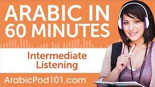 60 Minutes of Intermediate Arabic Listening Comprehension