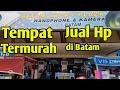 Tempat Penjualan HP Termurah di Batam, Batam Lucky Plaza