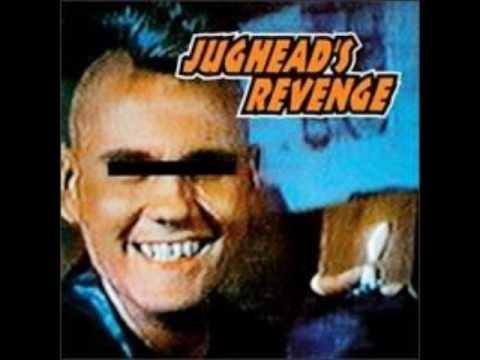 Jughead's Revenge-Tearing Down The World