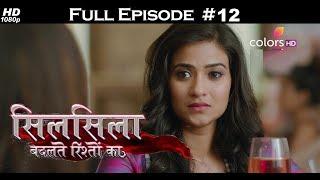 Silsila Badalte Rishton Ka - 19th June 2018 - सिलसिला बदलते रिश्तों का  - Full Episode