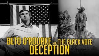 Beto O'Rourke 2020 - and The Black Vote Deception