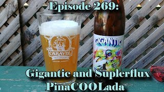 Booze Reviews - Ep. 269 - Gigantic/Superflux - PinaCOOLada!