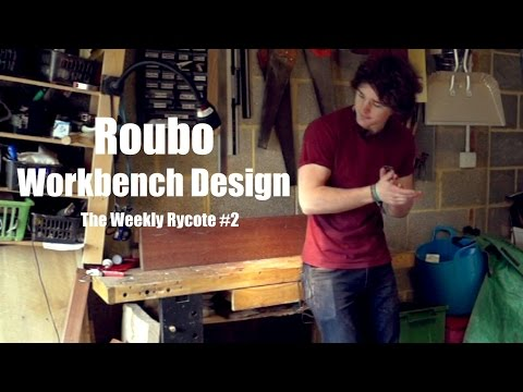 Designing The Roubo Workbench │ The Weekly Rycote #2