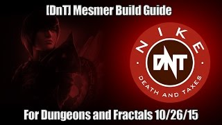 [DnT] Mesmer Build Guide For Dungeons and Fractals 10/26/15