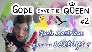 Quels matériaux pour tes sextoys et pour ton corps ? - Gode Save The Queen #2