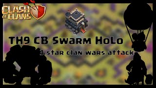 Clash of Clans | Pre-Update TH9 CB Swarm HoLo Clan War 3 star attack replay | Claud 9
