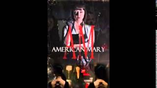 American Mary Credits Song -
