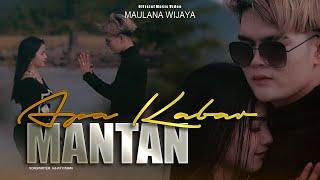 APA KABAR MANTAN - MAULANA WIJAYA [Official Music Video]
